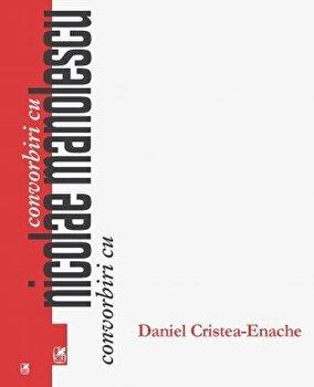 Convorbiri cu Nicolae Manolescu/Daniel Cristea-Enache, Nicolae Manolescu de la Cartea Romaneasca