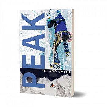 Peak – Esti pregatit pentru o calatorie pe Everest'/Roland Smith de la Act si Politon