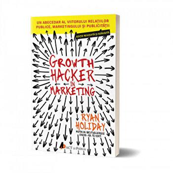 Growth hacker in marketing/Ryan Holiday de la Act si Politon