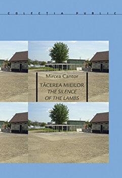 Tacerea mieilor. The Silence of the Lambs/Mircea Cantor de la Idea