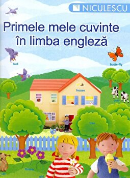 Primele mele cuvinte in limba engleza/*** de la Niculescu