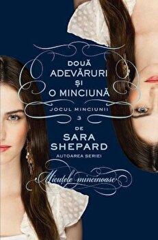 Doua adevaruri si o minciuna, Jocul minciunii, Vol. 3/Sara Shepard de la Leda