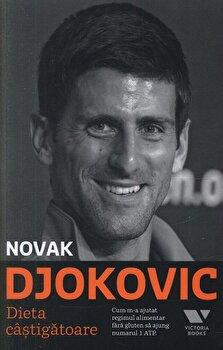 Dieta castigatoare. Cum m-a ajutat regimul alimentar fara gluten sa ajung numarul 1 in ATP/Novak Djokovic de la Victoria Books