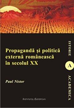 Propaganda si politica externa romaneasca in secolul XX/Paul Nistor de la Institutul European