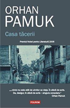 Casa tacerii/Orhan Pamuk de la Polirom