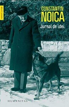 Jurnal de idei/Constantin Noica de la Humanitas