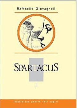 Spartacus, Vol. 1/Raffaello Giovagnoli de la Prut