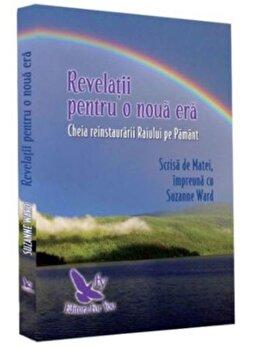 Revelatii pentru o noua era (editie revizuita)/Suzanne Ward de la For you