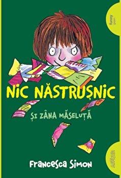 Nic nastrusnic si zana maseluta/Francesca Simon de la Arthur