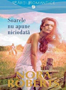 Soarele nu apune niciodata/Nora Roberts