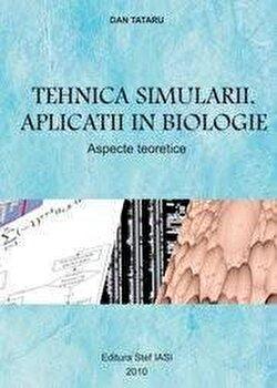 Tehnica simularii. Aplicatii in biologie/Dan Tataru de la Stef