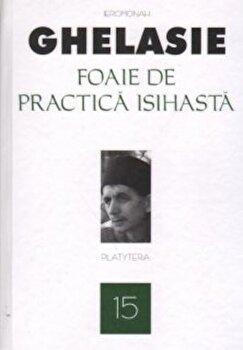 Foaie de practica isihasta. Vol. 15/Ghelasie Gheorghe de la Platytera