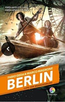 Berlin 4: Lupii din Brandenburg/Fabio Geda, Marco Magnone de la Corint Junior