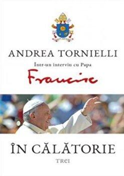 In calatorie/Andrea Tornielli de la Trei