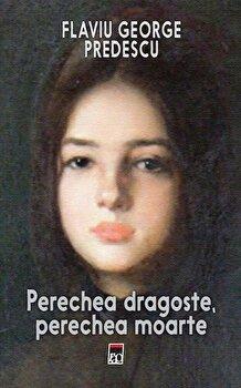 Perechea dragoste, perechea moarte/Flaviu George Predescu de la RAO