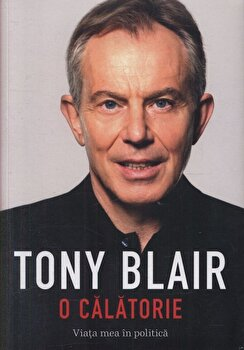 O calatorie: Viata mea in politica/Tony Blair
