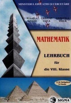 Matematica limba germana. Manual pentru clasa a VIII-a/Mihaela Singer, Cristian Voica, Consuela Voica de la Sigma