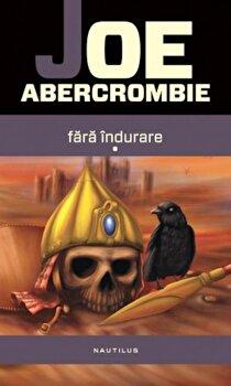 Fara indurare (2 volume)/Joe Abercrombie de la Nemira