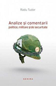 Analize si comentarii politice, militare si de securitate/Radu Tudor de la Nemira