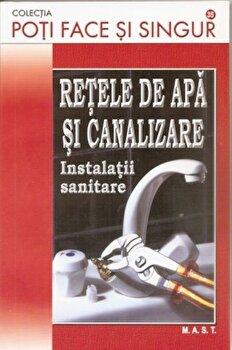Retele de apa si canalizare. Instalatii sanitare/*** de la Mast