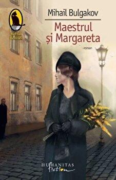 Maestrul si margareta/Mihail Bulgakov de la Humanitas Fiction