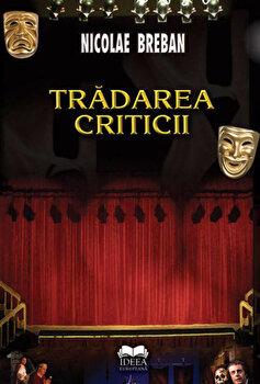 Tradarea criticii. Editia a II-a/Nicolae Breban de la Ideea Europeana
