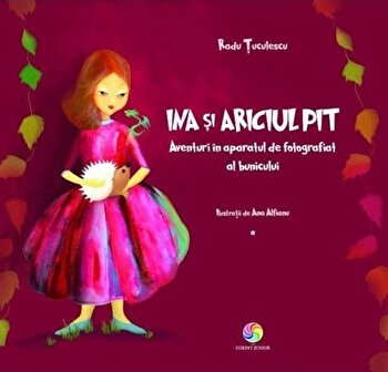 Ina si ariciul pit/Radu Tuculescu de la Corint