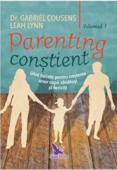 Parenting constient vol I,II/Gabriel Cousens, Leah Lynn de la For you