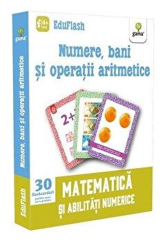 Numere, bani si operatii aritmetice. Matematica si abilitati numerice/*** de la Gama