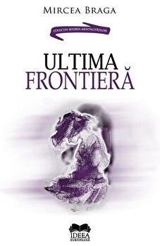 Ultima frontiera/Mircea Braga