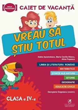 Caiet de vacanta – Clasa a IV-a/Adela Apostolescu, Alina Popescu, Maria Cecilia Iliescu de la Cartea Romaneasca educational
