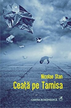 Ceata pe Tamisa/Nicolae Stan de la Cartea Romaneasca