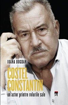 Costel Constantin, un actor printre rolurile sale/Ioana Bogdan
