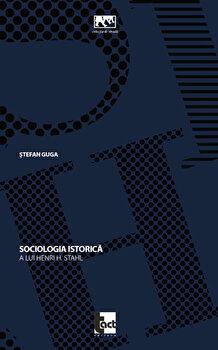Sociologia istorica a lui Henri H. Stahl/Stefan Guga