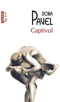 Captivul (editie de buzunar)/Dora Pavel de la Polirom