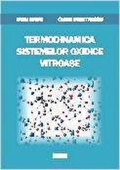 Termodinamica sistemelor oxidice vitroase/Dorel Radu, Ovidiu Dumitrescu de la Matrix Rom