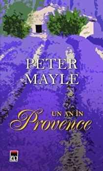 Un an in Provence. Ed. 2016/Peter Mayle de la RAO