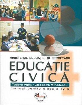 Educatie civica. Manual clasa a IV-a/Cleopatra Mihailescu, Tudora Pitila de la Aramis