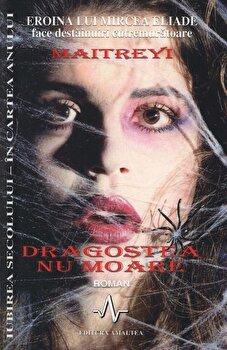Dragostea nu moare – Maitreyi (eroina lui Mircea Eliade face destainuiri cutremuratoare)/Maitreyi Devi de la Amaltea