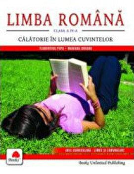 Limba Romana.Calatorie in lumea cuvintelor clasa a IV-a/Mariana Dogaru, Florentina Popa de la Prior & Books