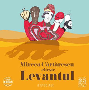 Levantul/Mircea Cartarescu de la Humanitas Multimedia
