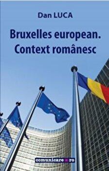 Bruxelles european. Context romanesc/Dan Luca de la Comunicare.ro