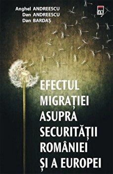Efectul migratiei asupra securitatii Romaniei si a Europei/Anghel Andreescu, Dan Andreescu, Dan Bardas de la RAO