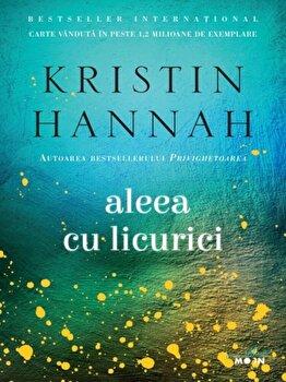 Aleea cu licurici/Kristin Hannah de la Litera