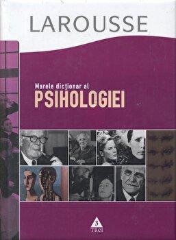 Marele dictionar al psihologiei/Larousse de la Trei