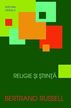 Religie si Stiinta/Bertrand Russell de la Herald