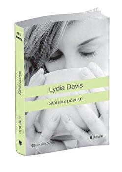 Sfarsitul povestii/Lydia Davis de la Univers