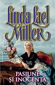 Pasiune si inocenta/Linda Lael Miller de la Miron