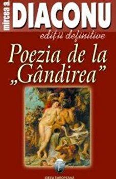 Poezia de la Gandirea/Mircea A. Diaconu de la Ideea Europeana