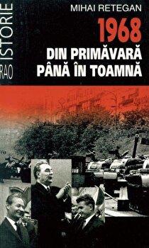 1968 din primavara pana in toamna/Mihai Retegan de la RAO
